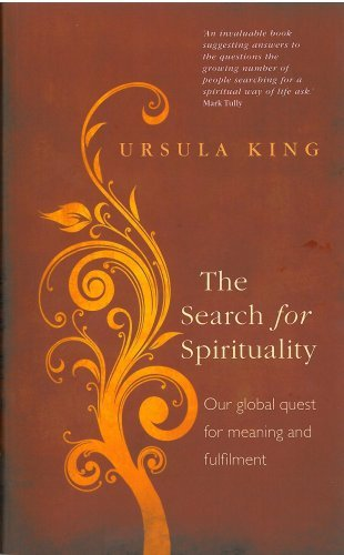 The Search for Spirituality: Our Global Quest for Meaning and Fulfillment