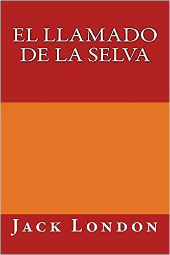 El llamado de la selva (Spanish Edition) (Spanish)