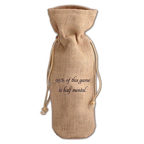 95% Of This Game Is Half Mental Burlap Wine Drawstring Bag by Style in Print