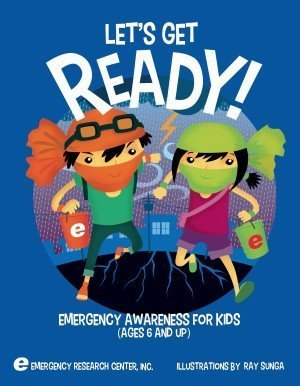 Let's Get Ready! Emergency Awareness for Kids (Ages 6 and Up) by Emergency Research Center Inc. (2013-05-04)