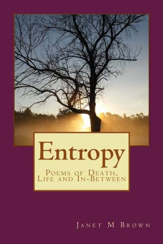 Entropy: Poems of Death, Life and Everything on the Outside
