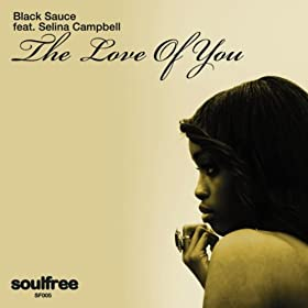 Black Sauce feat. Selina Campbell - The Love Of You