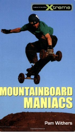 Mountainboard Maniacs (Take It to the Xtreme) by Pam Withers (2010-01-01)