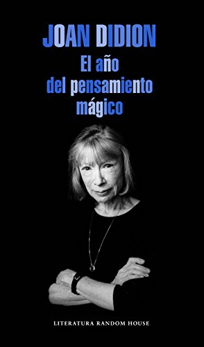 El año del pensamiento magico / The Year of the Magical Thinking  [Didion, Joan] (Tapa Blanda)