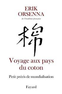 Voyage au pays du coton : petit précis de mondialisation [01], Orsenna, Erik