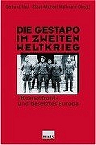 Die Gestapo im Zweiten Weltkrieg: 'Heimatfront' und besetztes Europa