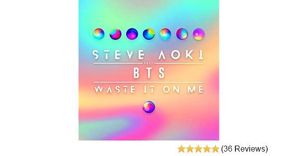 Steve Aoki Feat Bts Waste It On Me Mp3 Matikiri