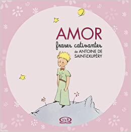 Amor Frases Cativantes De Antoine De Saint Exupery Em