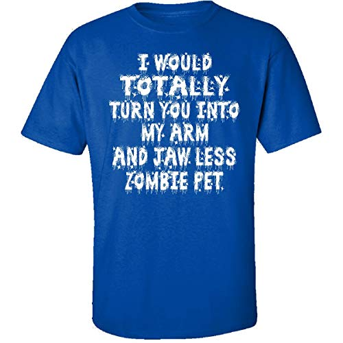I Would Totally Zombie Pet - Adult Shirt 2XL Royal -