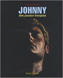 Johnny Une Passion Francaise Amazon Fr Jean Francois