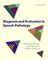 Diagnosis and Evaluation in Speech Pathology, 9th Edition Front Cover
