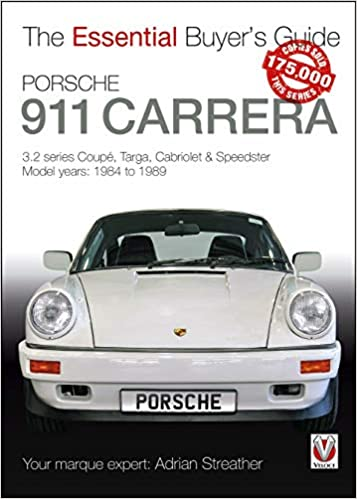Porsche 911 Carrera 3.2: Coupe, Targa, Cabriolet & Speedster: model years 1984 to 1989 Essential Buyers Guide: Amazon.es: Adrian Streather: Libros en ...