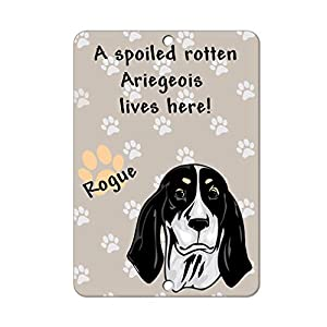 Aluminum Metal Sign Funny Spoiled Rotten Ariegeois Dog Lives Here Informative Novelty Wall Art Vertical 8INx12IN 2