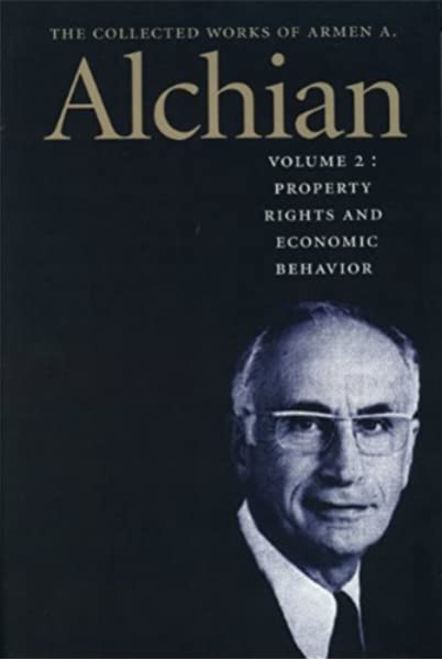 The Collected Works of Armen A. Alchian: Volume 2 PB (Works of a ...