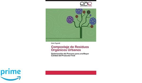 Amazon.com: Compostaje de Residuos Orgánicos Urbanos: Optimización del Proceso para una Mayor Calidad del Producto Final (Spanish Edition) (9783848469529): ...