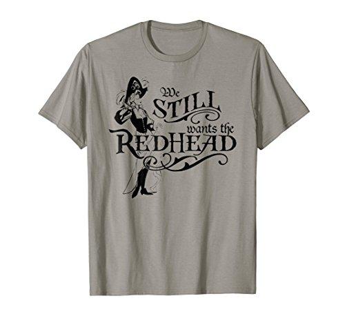 We Wants the Redhead Caribbean Pirates Shirt