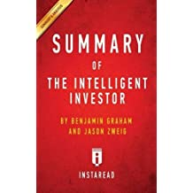 Summary of The Intelligent Investor: by Benjamin Graham and Jason Zweig | Includes Analysis