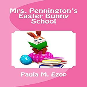 Mrs. Pennington's Easter Bunny School Audiobook