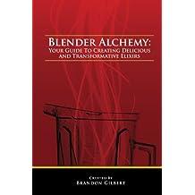 Blender Alchemy (Volume 1)