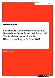 Der Einfluss vom Bund für Umwelt und Naturschutz Deutschland und Friends Of The Earth International auf die Klimaverhandlungen in Bonn 2001