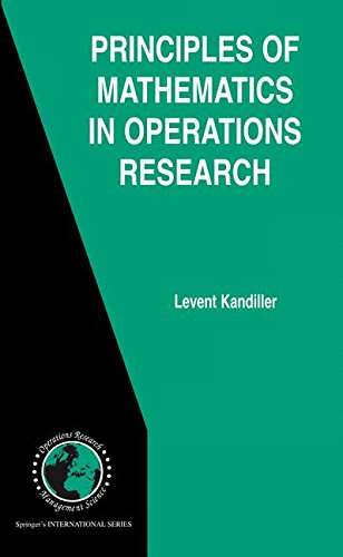 Principles of Mathematics in Operations Research (International Series in Operations Research & Management Science)