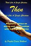Act Like a Single Christian Then Think Like a Single Christian, Dedric Hubbard, 1477661867