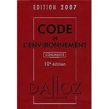CODE DE L'ENVIRONNEMENT 2007, COMMENTE - 10E ED.