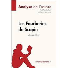 Les Fourberies de Scapin de Molière (Analyse de l'oeuvre): Comprendre la littérature avec lePetitLittéraire.fr (Fiche de lecture) (French Edition)