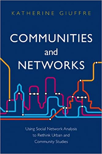 Communities and Networks: Using Social Network Analysis to Rethink
