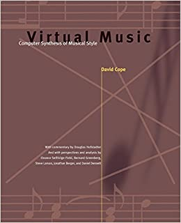 Virtual Music: Computer Synthesis of Musical Style (The MIT Press