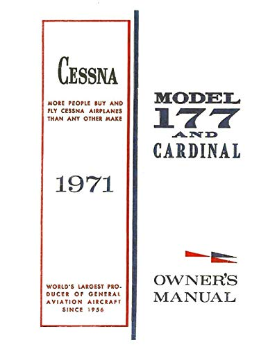 Cessna 177 1971 Cardinal Owner's Manual: Pilot Operating Handbook (POH) / Aircraft Flight Manual (AFM)