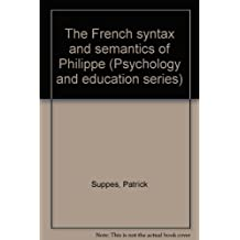 The French syntax and semantics of Philippe. Part I: Noun Phrases (Psychology and education series)