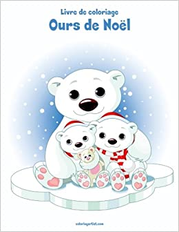 Buy Livre De Coloriage Ours De Noel Volume 1 Book Online At Low
