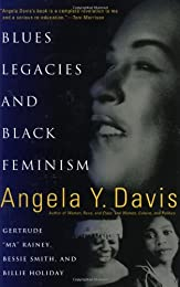 """Blues Legacies and Black Feminism: Gertrude """"Ma"""" Rainey, Bessie Smith and Billie Holiday"""
