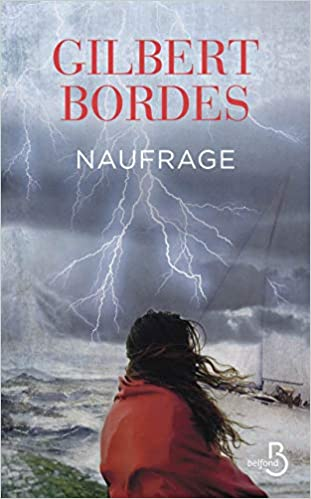 Amazon Fr Naufrage Gilbert Bordes Livres