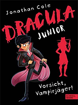 Dracula junior: Vorsicht, Vampirjäger! (German Edition) eBook ...