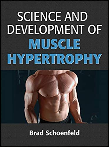Science and Development of Muscle Hypertrophy: Brad