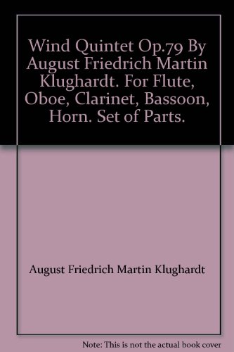 Wind Quintet Op.79 By August Friedrich Martin Klughardt. For Flute, Oboe, Clarinet, Bassoon, Horn. Set of Parts.