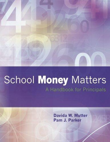 School Money Matters: A Handbook for Principals by Davida W. Mutter (2012-12-28)