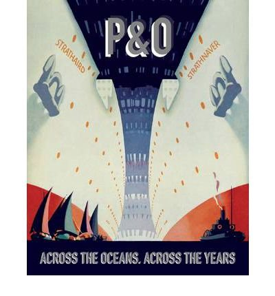 P&O: Across the Oceans, Across the Years (Hardback) - Common