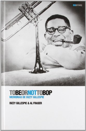 Descargar Libro To Be Or Not To Bop Dizzy Gillespie