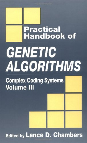 003: Practical Handbook of Genetic Algorithms: Complex Coding Systems, Volume III by CRC Press