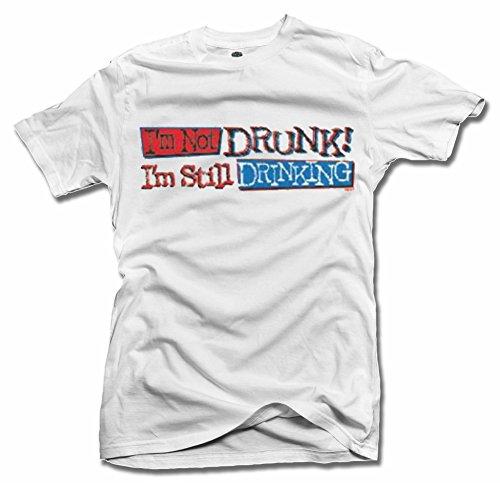 - I'M NOT DRUNK. I'M STILL DRINKING. T-SHIRT XL White Men's Tee (6.1oz)