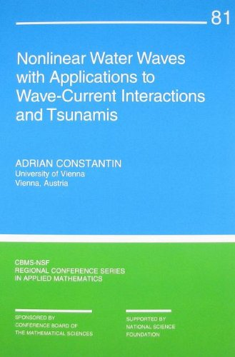 Nonlinear Water Waves with Applications to Wave-Current Interactions and Tsunamis (CBMS-NSF Regional Conference Series in Applied Mathematics)