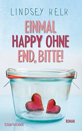 Einmal Happy ohne End, bitte!: Roman