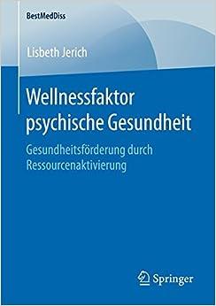 Book Wellnessfaktor psychische Gesundheit: Gesundheitsförderung durch Ressourcenaktivierung (BestMedDiss)