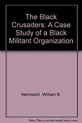 The Black Crusaders: A Case Study of a Black Militant Organization