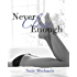 Never Close Enough (The Never Series Book 1)