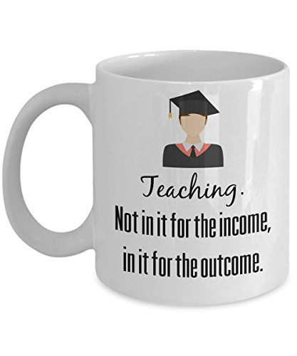 Teacher Gifts   Teaching  Not In It For The Income  In It For The Outcome   Perfect Mugs For Men   Women