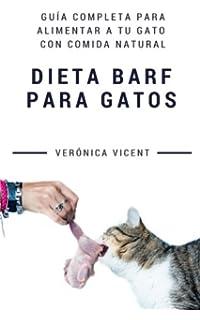 Dieta BARF para gatos: Guía completa para alimentar a tu gato con…